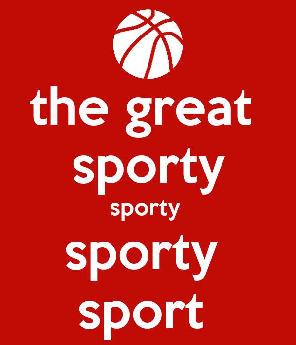 the great  sporty sporty  sporty  sport