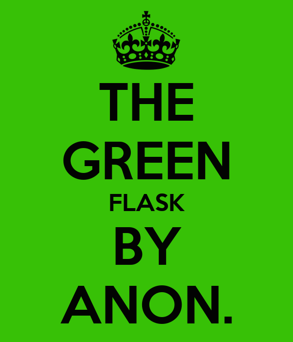 THE GREEN FLASK BY ANON.