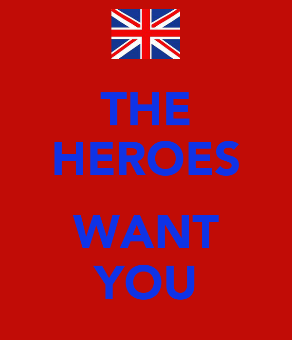 THE HEROES  WANT YOU