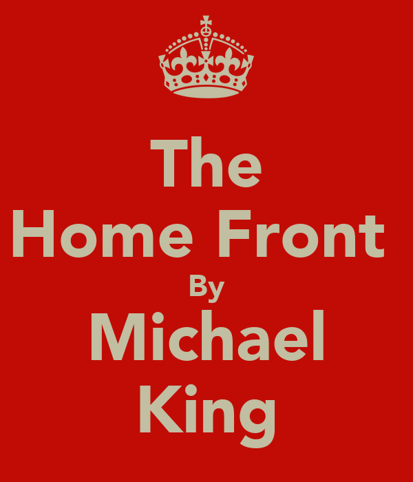 The Home Front  By Michael King