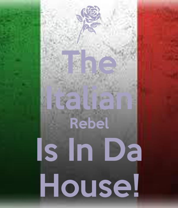 The Italian Rebel Is In Da House!