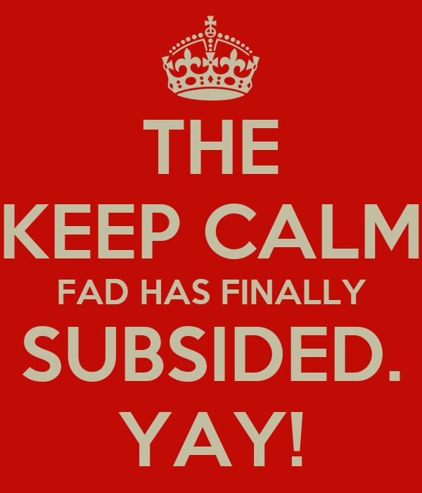 """THE """"KEEP CALM"""" FAD HAS FINALLY SUBSIDED. YAY!"""