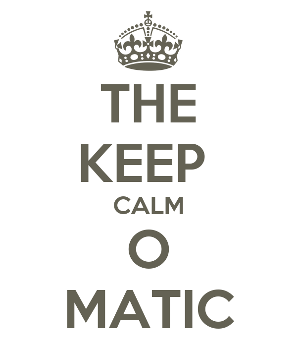 THE KEEP  CALM O MATIC