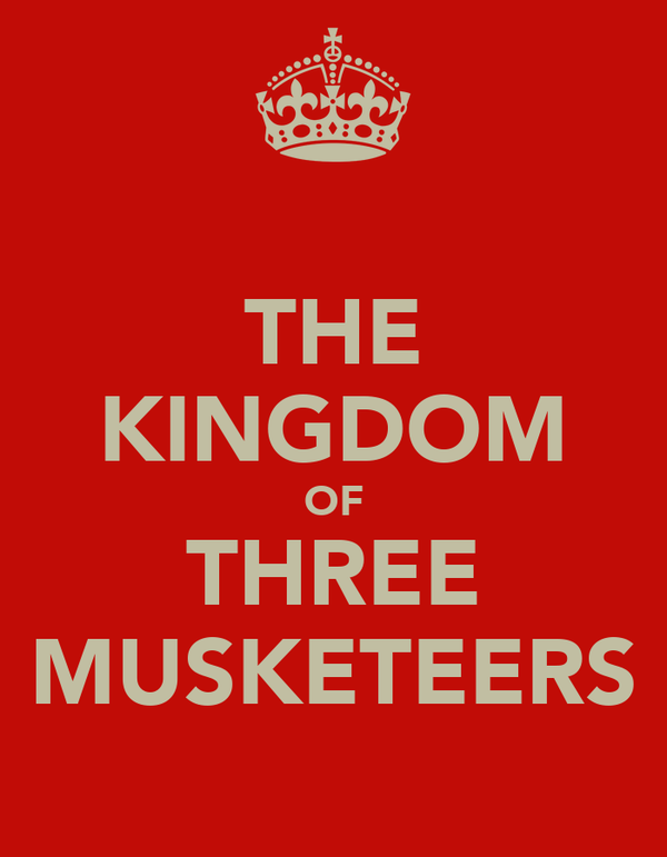 THE KINGDOM OF THREE MUSKETEERS