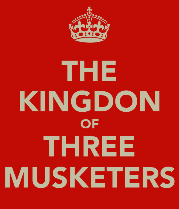 THE KINGDON OF THREE MUSKETERS