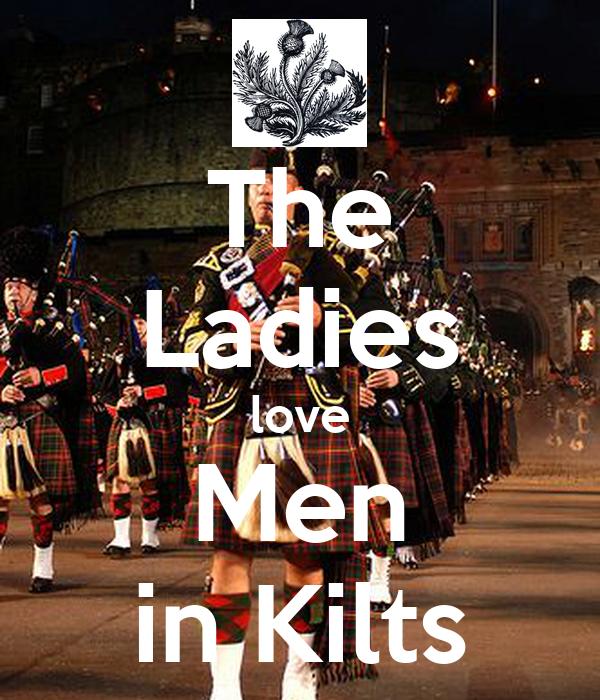 The Ladies love Men in Kilts
