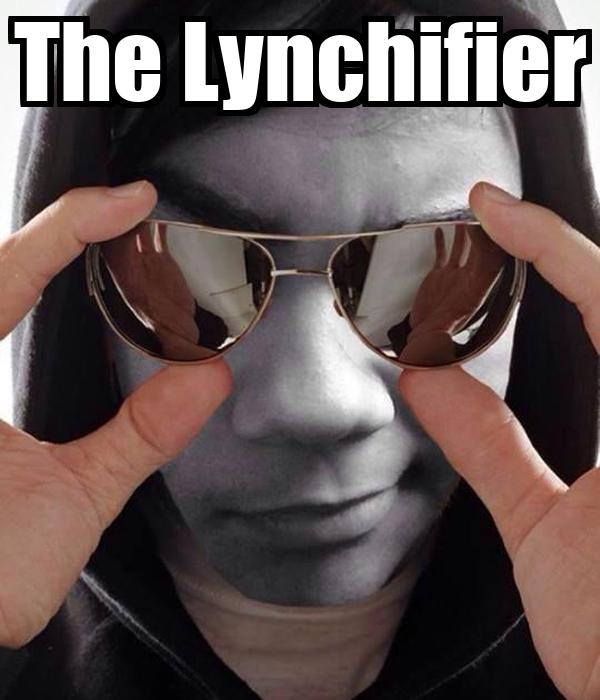 The Lynchifier