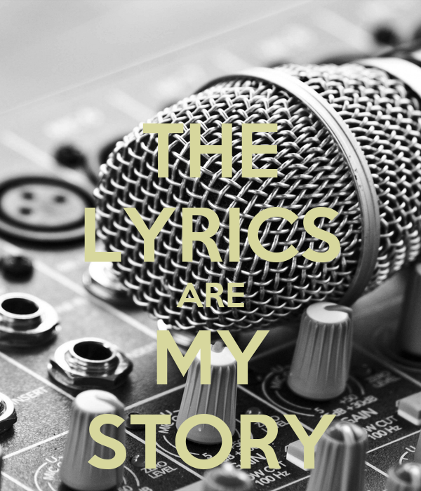 THE LYRICS ARE MY STORY