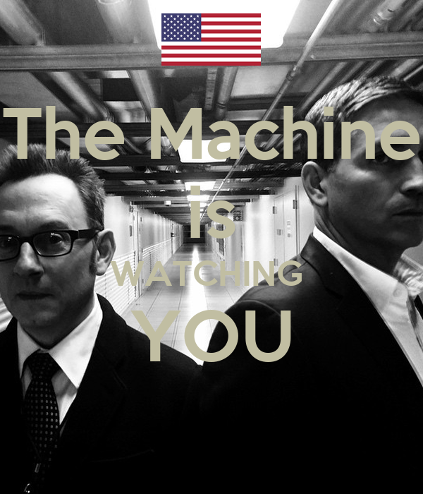 The Machine is WATCHING  YOU