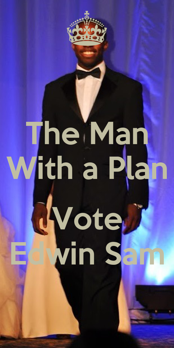 The Man With a Plan  Vote Edwin Sam