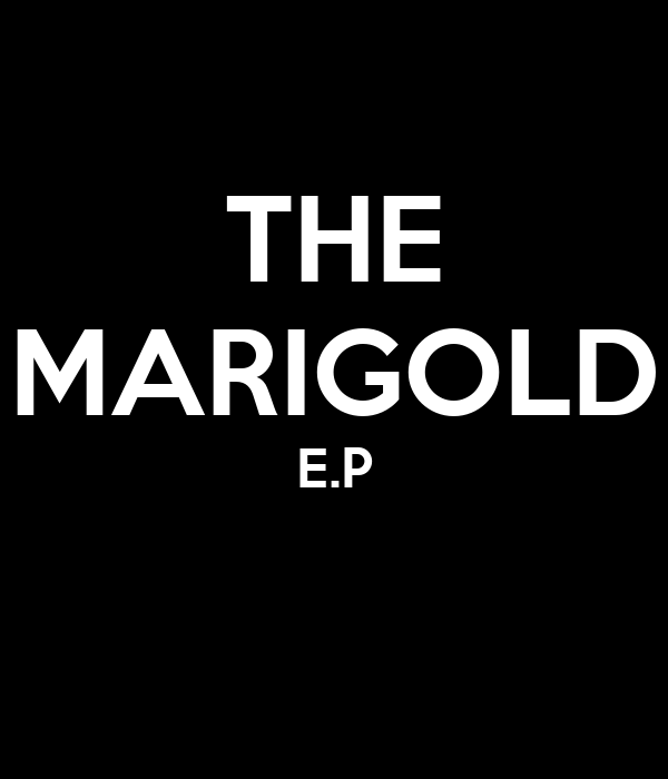 THE MARIGOLD E.P