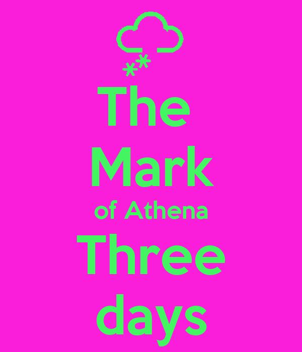The  Mark of Athena Three days
