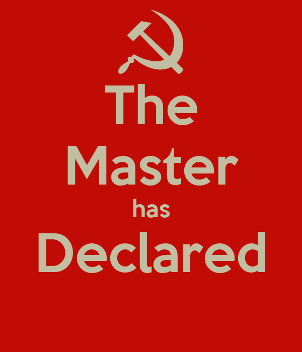 The Master has Declared