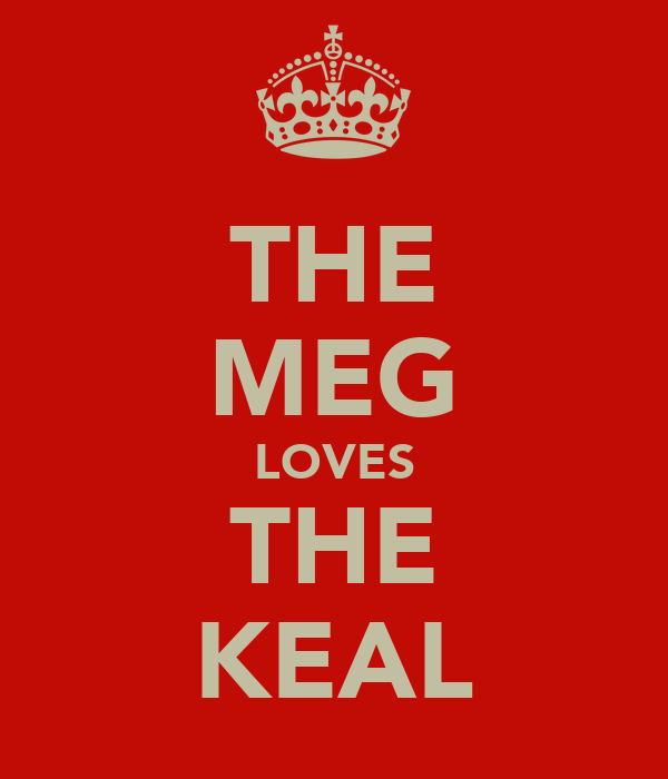 THE MEG LOVES THE KEAL