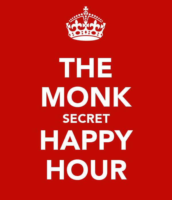 THE MONK SECRET HAPPY HOUR