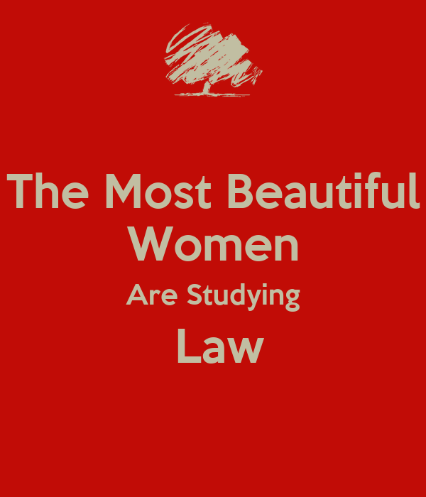 The Most Beautiful Women Are Studying  Law