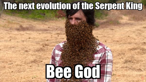 The next evolution of the Serpent King Bee God