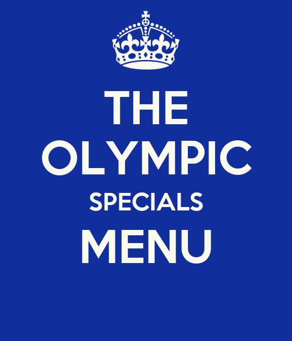 THE OLYMPIC SPECIALS MENU