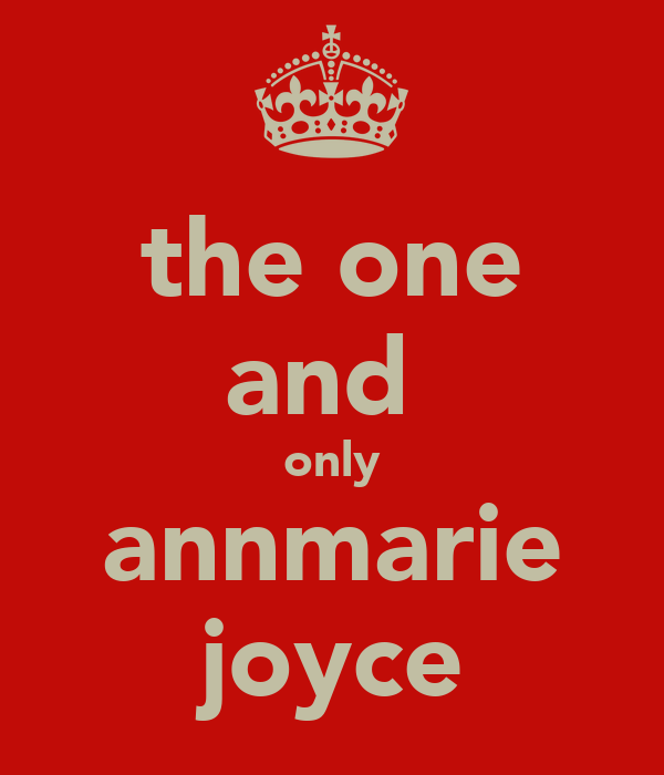 the one and  only annmarie  joyce