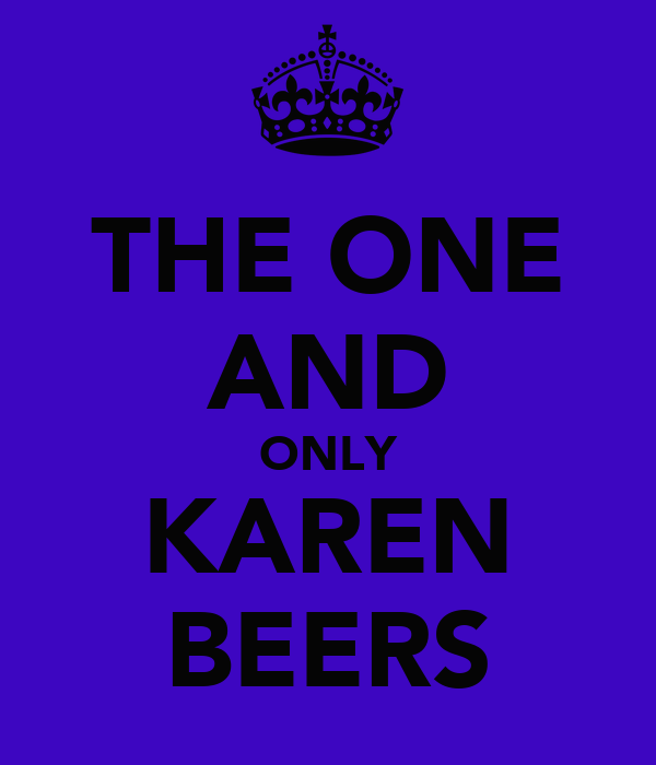 THE ONE AND ONLY KAREN BEERS