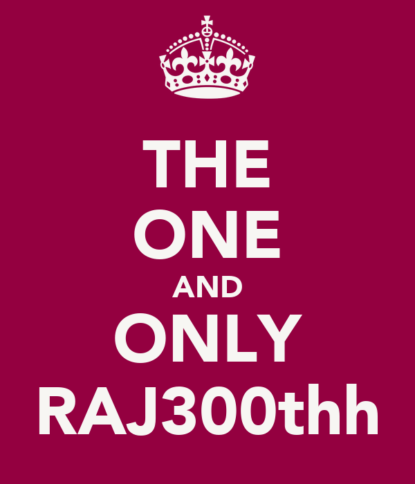 THE ONE AND ONLY RAJ300thh