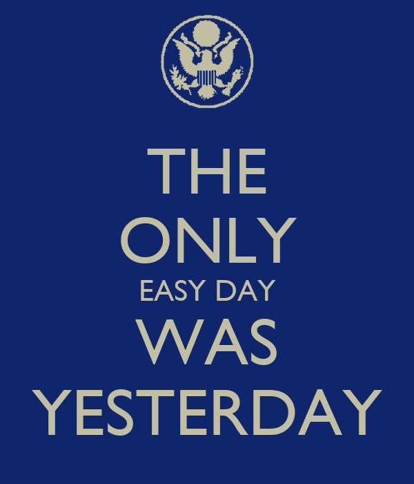 THE ONLY EASY DAY WAS YESTERDAY Poster | James Harvey ...