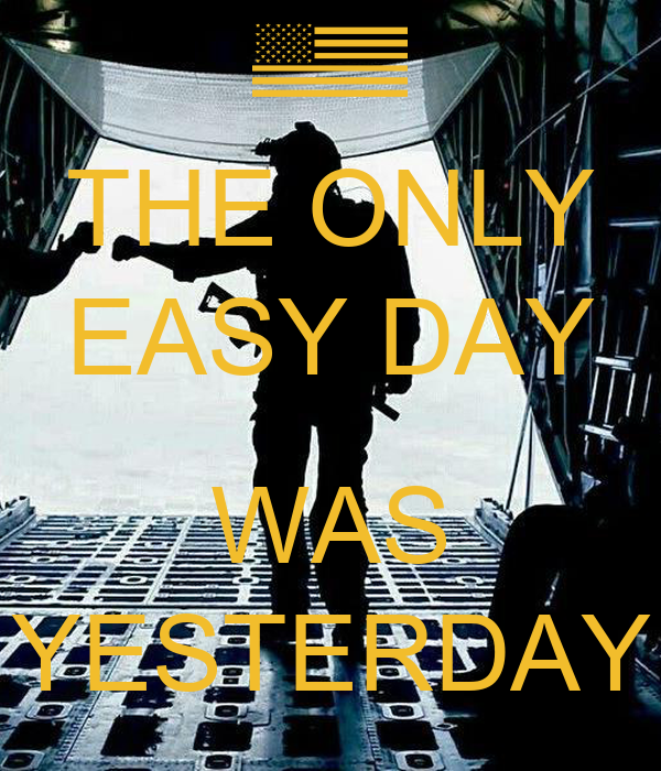 THE ONLY EASY DAY WAS YESTERDAY Poster | rOKET | Keep Calm ...