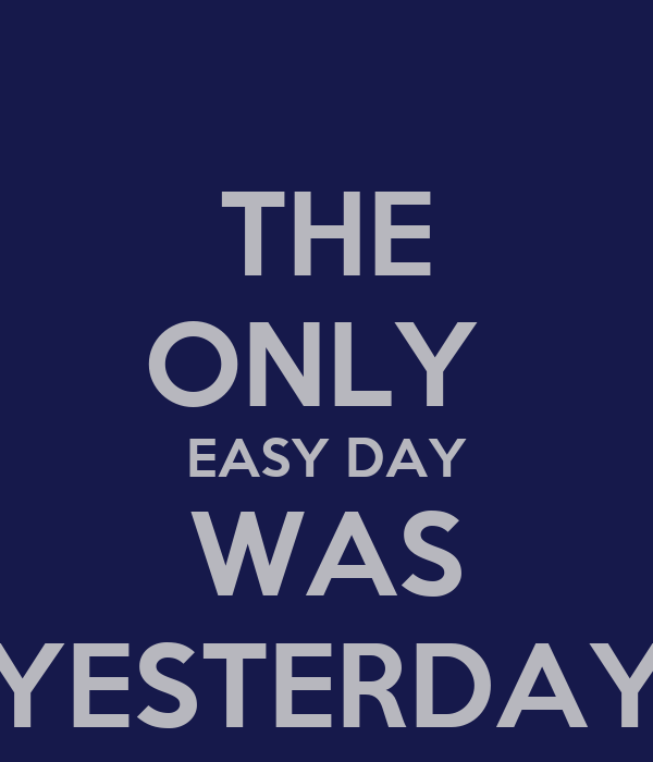 THE ONLY EASY DAY WAS YESTERDAY Poster | Mitchell | Keep ...