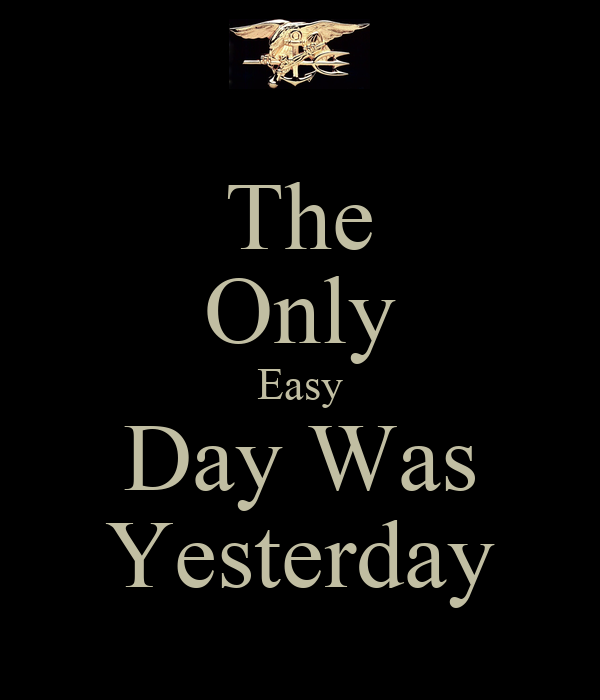 The Only Easy Day Was Yesterday Poster | Vince | Keep Calm ...
