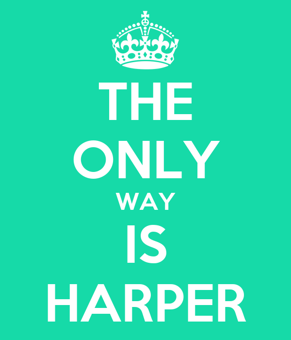 THE ONLY WAY IS HARPER