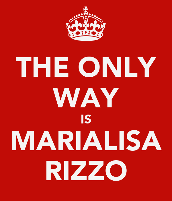 THE ONLY WAY IS MARIALISA RIZZO