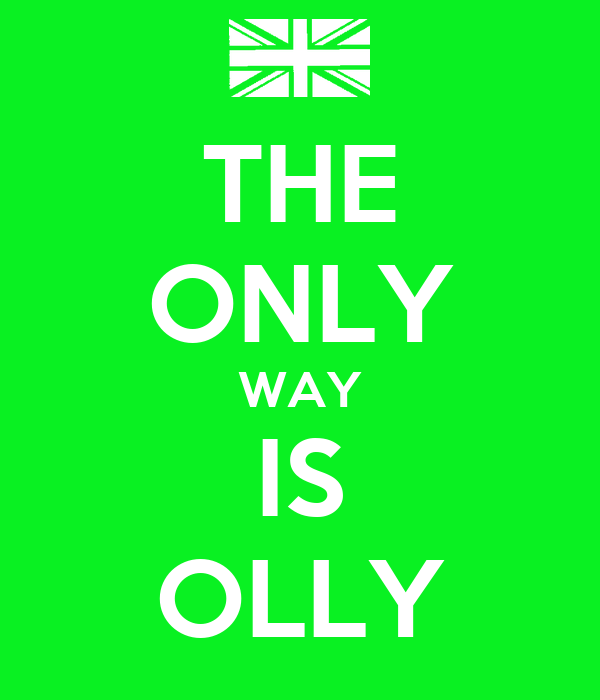 THE ONLY WAY IS OLLY