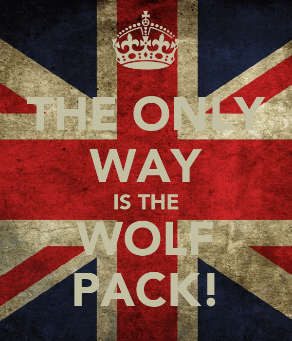 THE ONLY WAY IS THE WOLF PACK!