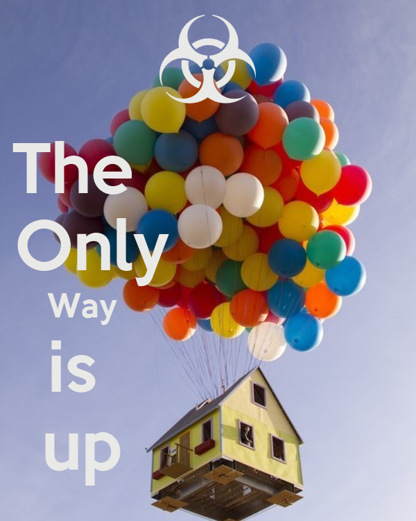 The               Only             Way                           is               up