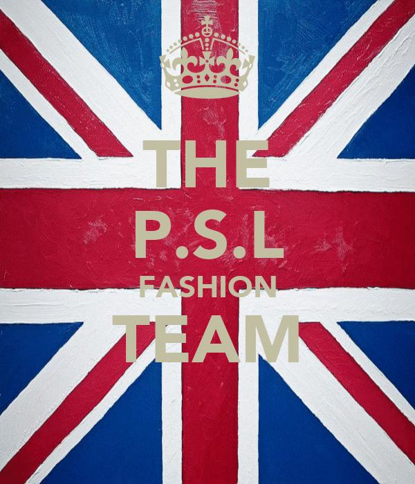 THE P.S.L FASHION TEAM