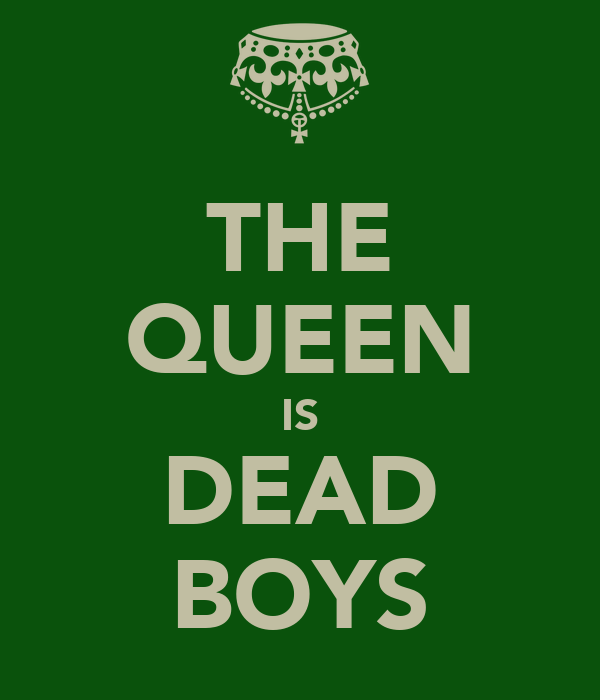 THE QUEEN IS DEAD BOYS