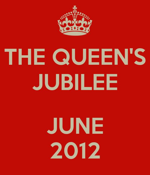 THE QUEEN'S JUBILEE  JUNE 2012