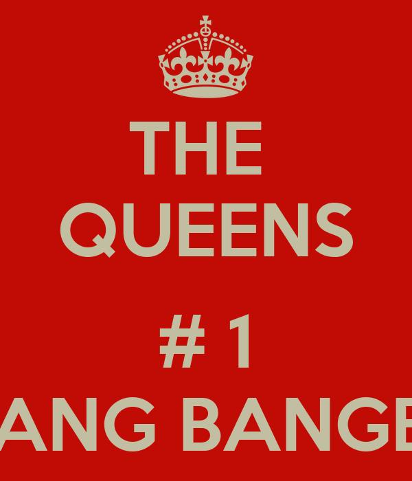 THE  QUEENS  # 1 GANG BANGER