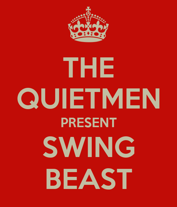 THE QUIETMEN PRESENT SWING BEAST