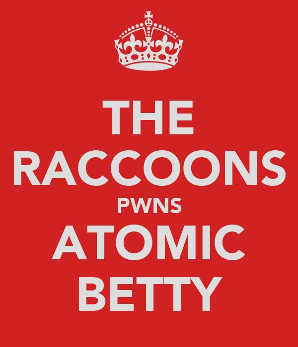 THE RACCOONS PWNS ATOMIC BETTY