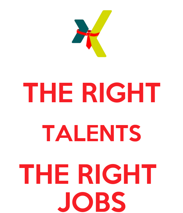 THE RIGHT TALENTS THE RIGHT  JOBS