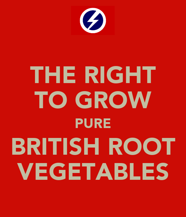 THE RIGHT TO GROW PURE BRITISH ROOT VEGETABLES