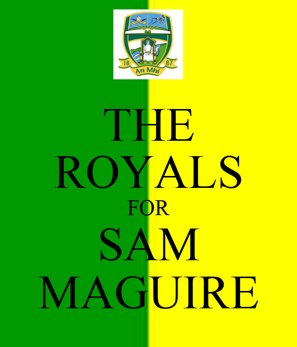 THE ROYALS FOR SAM MAGUIRE
