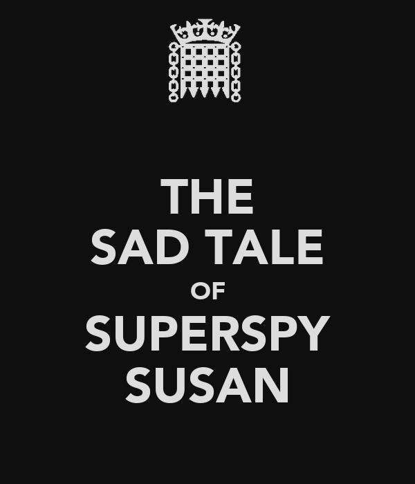 THE SAD TALE OF SUPERSPY SUSAN