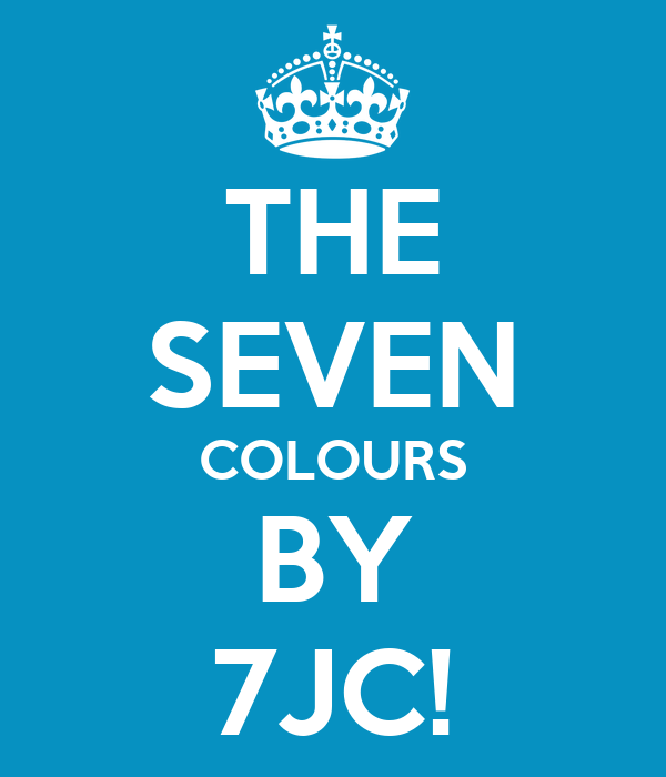 THE SEVEN COLOURS BY 7JC!