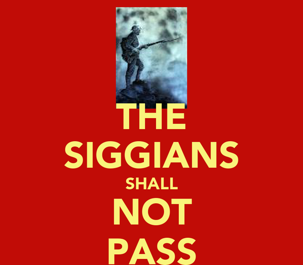 THE SIGGIANS SHALL NOT PASS