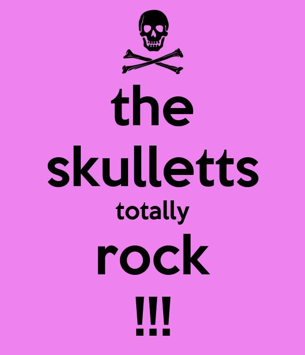 the skulletts totally rock !!!