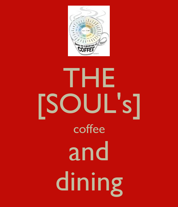 THE [SOUL's] coffee and dining