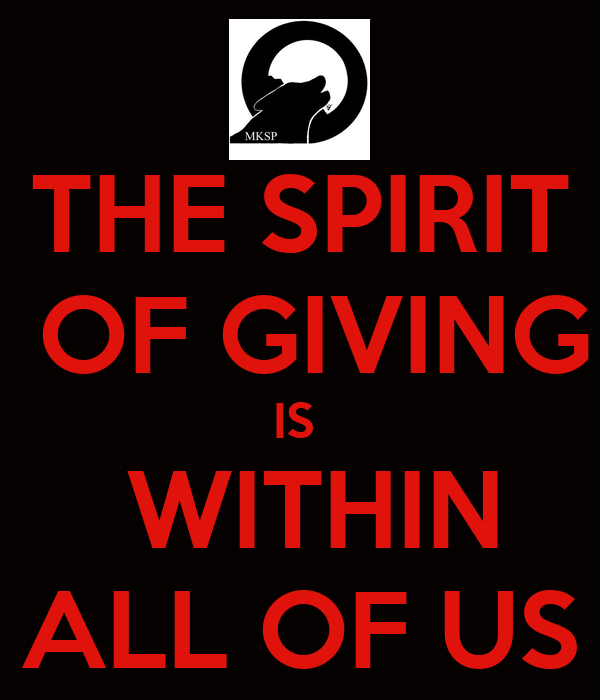 THE SPIRIT  OF GIVING IS   WITHIN ALL OF US