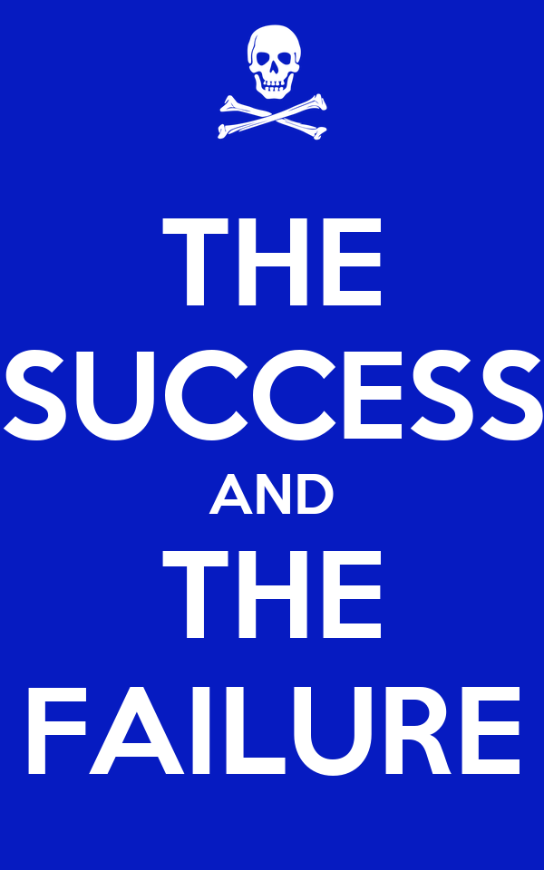 THE SUCCESS AND THE FAILURE